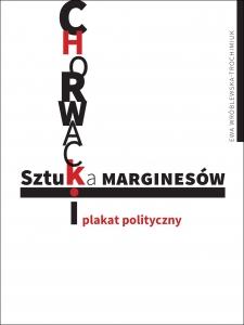 Okładka książki Sztuka marginesów Chorwacki plakat polityczny
