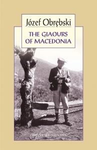 The Giaours of Macedonia.